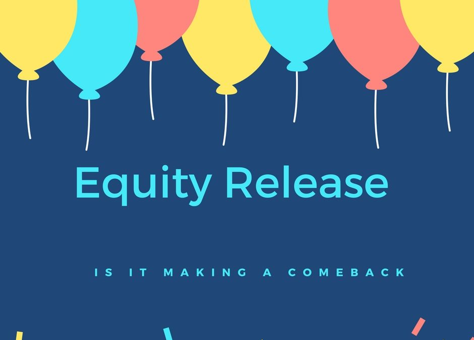 Is Equity Release about to make a comeback?