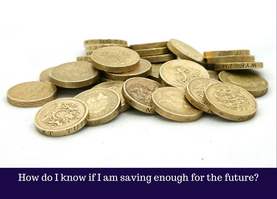 How do I know if I am saving enough for the future?