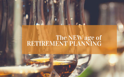 The NEW age of RETIREMENT PLANNING