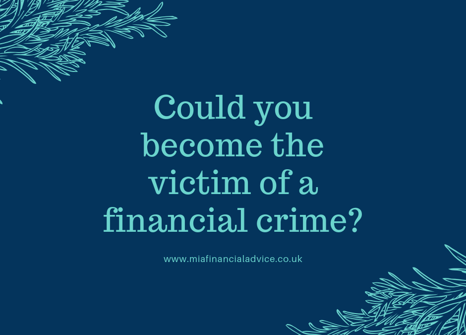 Could you become the victim of a financial crime?